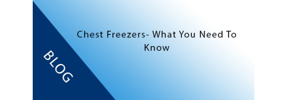 Everything you need to know about Chest Freezers