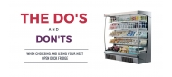 The Do's and Don'ts when choosing your next open deck fridge [INFOGRAPHIC]