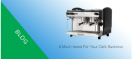 5 must-haves for your café business