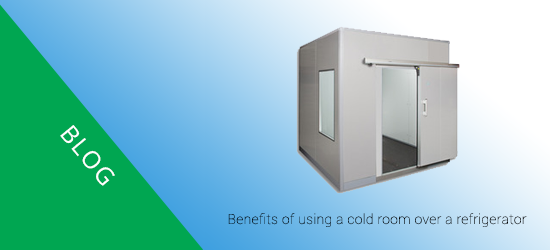 Benefits of using a cold room over a refrigerator