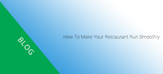 How to make your restaurant run smoothly