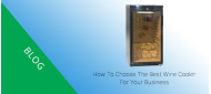 How to choose the best wine cooler for your business