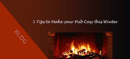 5 Tips To Make Your Pub Cosy This Winter