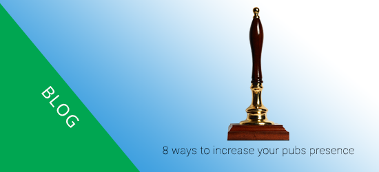 8 ways to increase your pubs presence