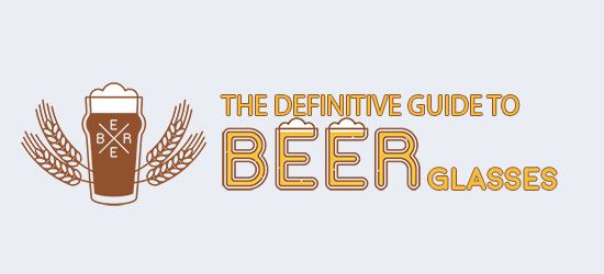 The Definitive Guide To Beer Glasses [INFOGRAPHIC]