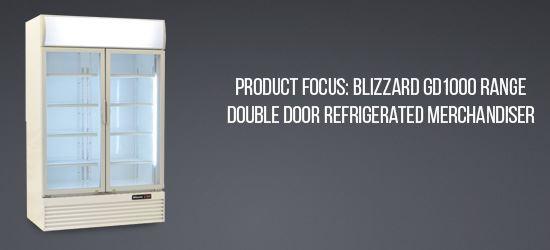 Product Focus: Blizzard GD1000 Range Double Door Refrigerated Merchandiser