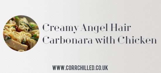 Creamy Angel Hair Carbonara with Chicken Recipe