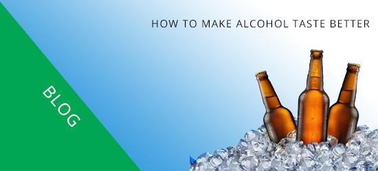 How To Make Alcohol Taste Better