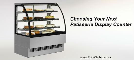 Choosing Your Next Patisserie Display Counter