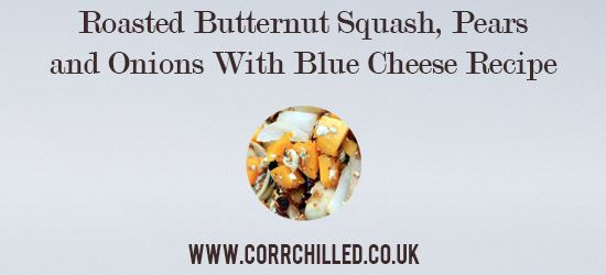 Roasted Butternut Squash, Pears and Onions With Blue Cheese Recipe