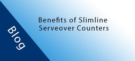 Benefits of Slimline Serve Over Display Cabinets